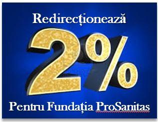 2% pentru Fundatia ProSanitas